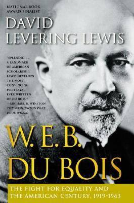 W.E.B. DuBois: The Fight for Equality and the American Century, 1919-1963