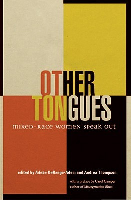 Other Tongues: Mixed-Race Women Speak Out
