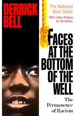 Faces At The Bottom Of The Well by Derrick A. Bell