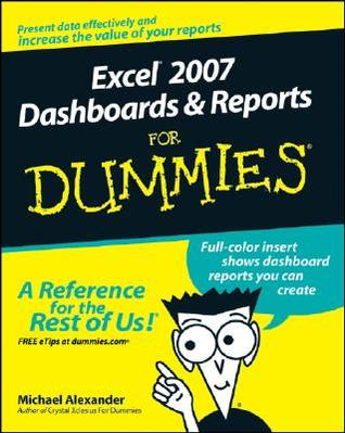 Excel 2007 Dashboards & Reports for Dummies by Michael    Alexander