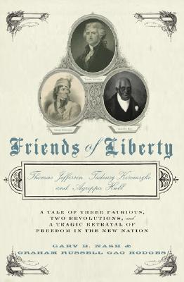 Friends of Liberty by Gary B. Nash