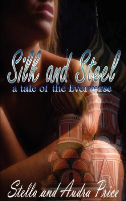Silk and Steel by Stella Price
