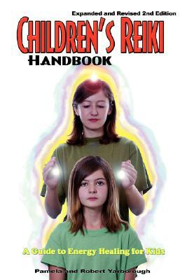 Childrens Reiki Handbook: A Guide to Energy Healing for Kids  by  Pamela A. Yarborough