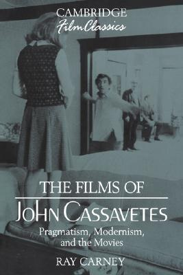 The Films of John Cassavetes by Ray Carney