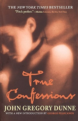 True Confessions by John Gregory Dunne