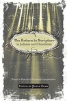The Return To Scripture In Judaism And Christianity: Essays In Postcritical Scriptural Interpretation