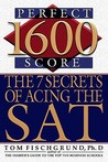 1600 Perfect Score: The 7 Secrets of Acing the SAT
