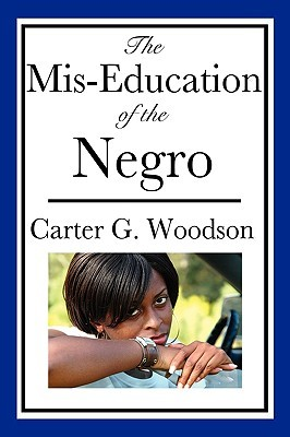 Get The Mis-Education of the Negro MOBI by Carter G. Woodson
