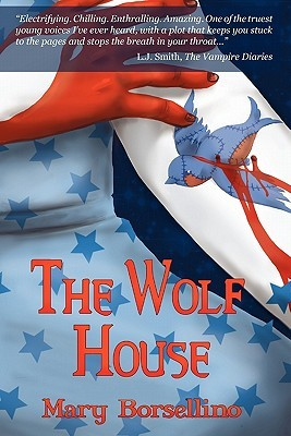The Wolf House by Mary Borsellino