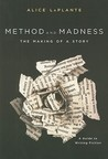 Method and Madness: The Making of a Story (A Guide to Writing Fiction)
