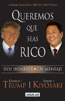 Queremos Que Seas Rico (Why We Want You To Be Rich)