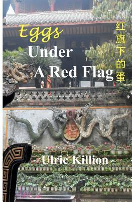 Eggs Under a Red Flag by Ulric Killion