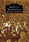 Music in Washington: Seattle and Beyond