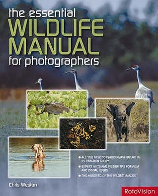 The Essential Wildlife Photography Manual