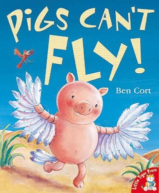 Pigs Can't Fly! by Ben Cort