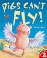 Pigs Can't Fly!