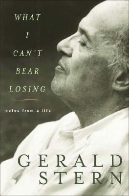 Download free What I Can't Bear Losing: Notes from a Life by Gerald Stern ePub