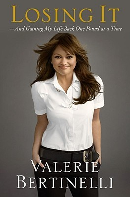 Losing It by Valerie Bertinelli