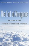 The End of Arrogance: America in the Global Competition of Ideas