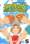 Tower of the Future: Volume 5 (Tower of the Future)
