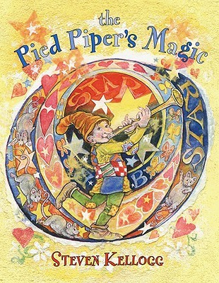 The Pied Piper's Magic by Steven Kellogg