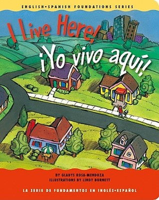 I Live Here!/¡Yo vivo aquí! (English and Spanish Foundation S... by Gladys Rosa-Mendoza