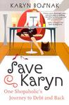Save Karyn by Karyn Bosnak