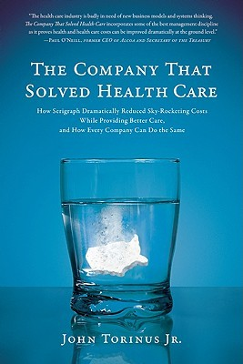 The Company That Solved Health Care by John Torinus Jr.