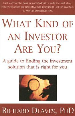 What Kind of an Investor Are You? by Richard Deaves