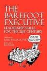 The Barefoot Executive Leadership Skills for the 21st Century