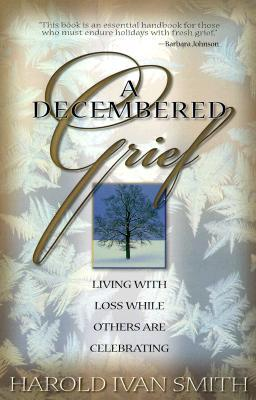 A Decembered Grief: Living with Loss While Others Celebrating