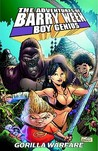 The Adventures of Barry Ween, Boy Genius 4: Gorilla Warfare