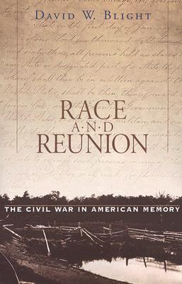 Race and Reunion by David W. Blight