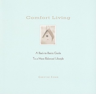 Comfort Living: A Back-To-Basics Guide to a More Balanced Lifestyle