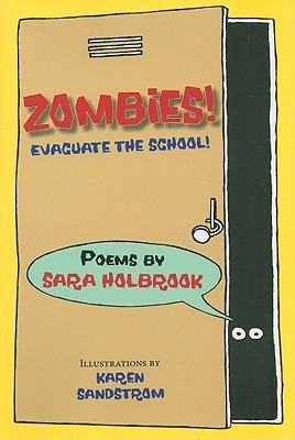 Zombies! Evacuate the School! by Sara Holbrook