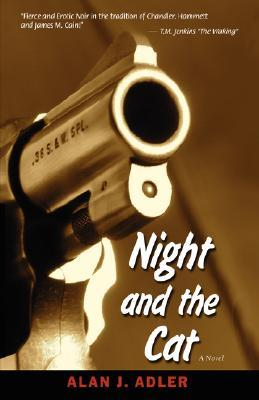 Night and the Cat by Alan J. Adler