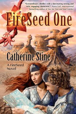 Fireseed One by Catherine Stine