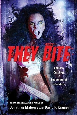 THEY BITE! by Jonathan Maberry