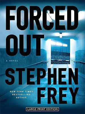 Forced Out by Stephen W. Frey