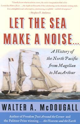 Let the Sea Make a Noise... by Walter A. McDougall