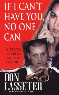 If I Can't Have You, No One Can by Don Lasseter