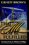 That All May Be Fulfilled by Grady P. Brown
