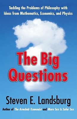 The Big Questions by Steven E. Landsburg
