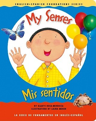 My Senses / Mis sentidos (English and Spanish Foundations Series) (Book #21) (Bilingual) (Board Book)