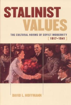 Stalinist Values by David L. Hoffmann
