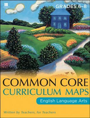 Common Core Curriculum Maps in English Language Arts, Grades 6-8