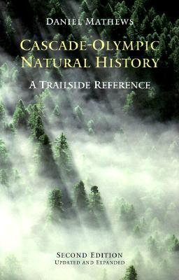 Cascade-Olympic Natural History: A Trailside Reference