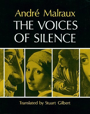 The Voices of Silence by André Malraux