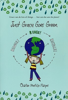 Just Grace Goes Green (Just Grace #4)