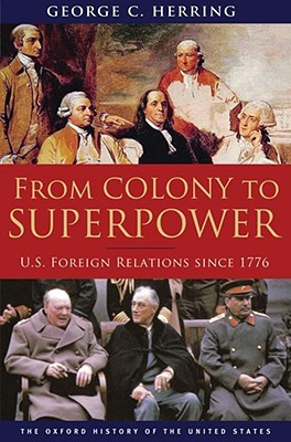 From Colony to Superpower by George C. Herring